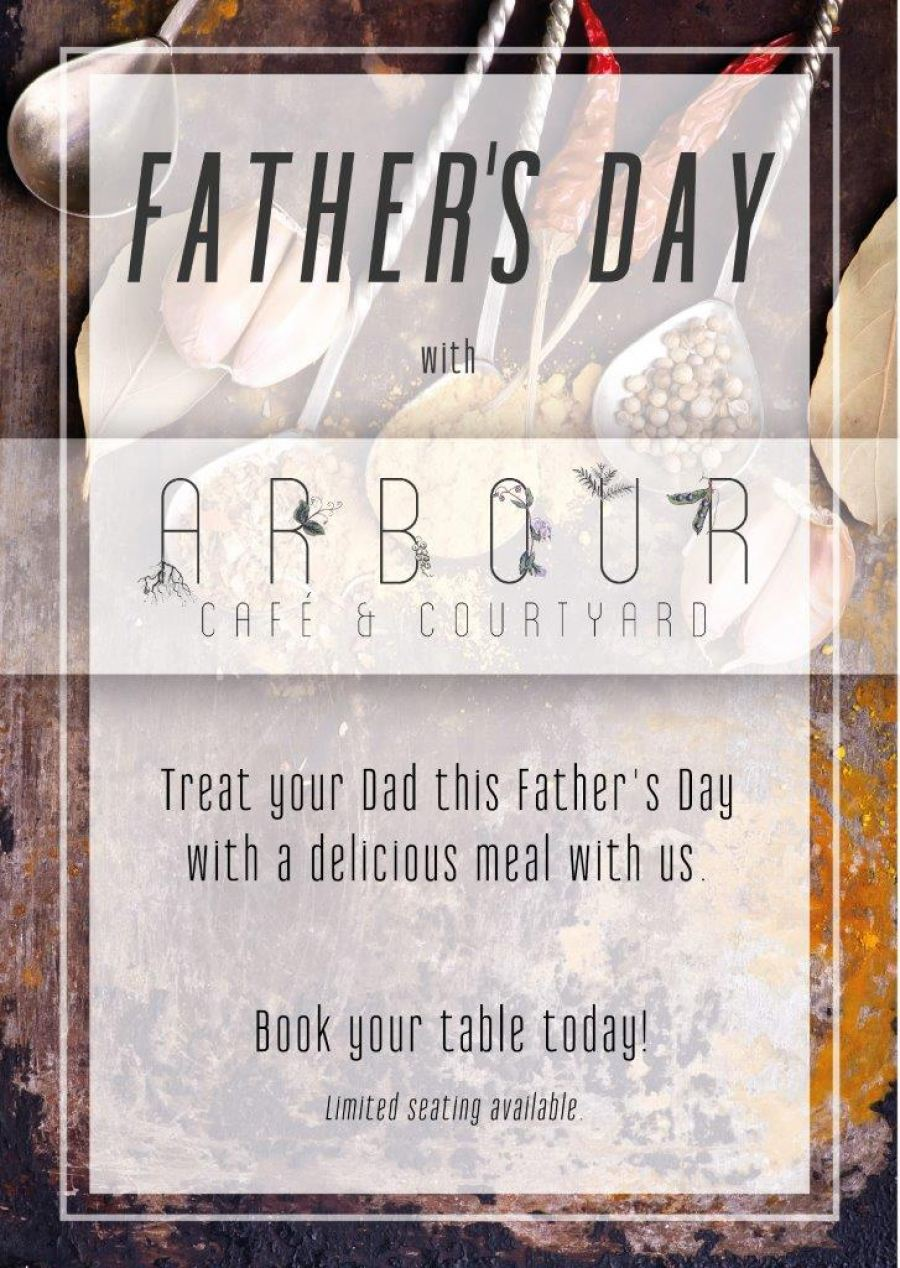Celebrate Father's Day at Arbour Café and Courtyard